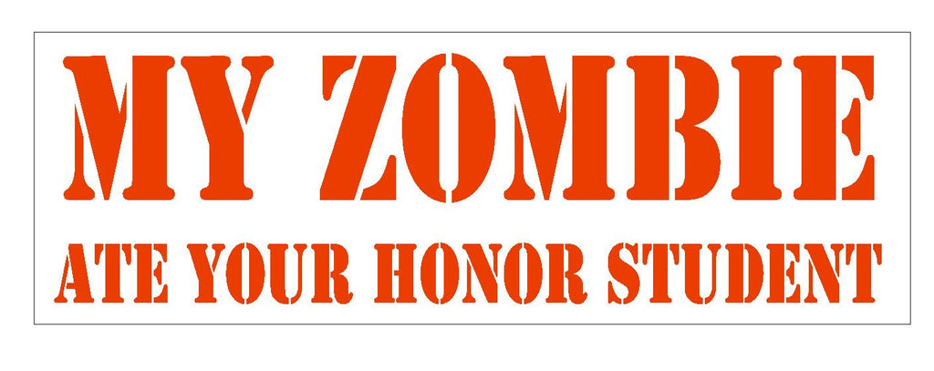 My Zombie Honor Student Red Bumper Sticker or Helmet Sticker D104 - Winter Park Products