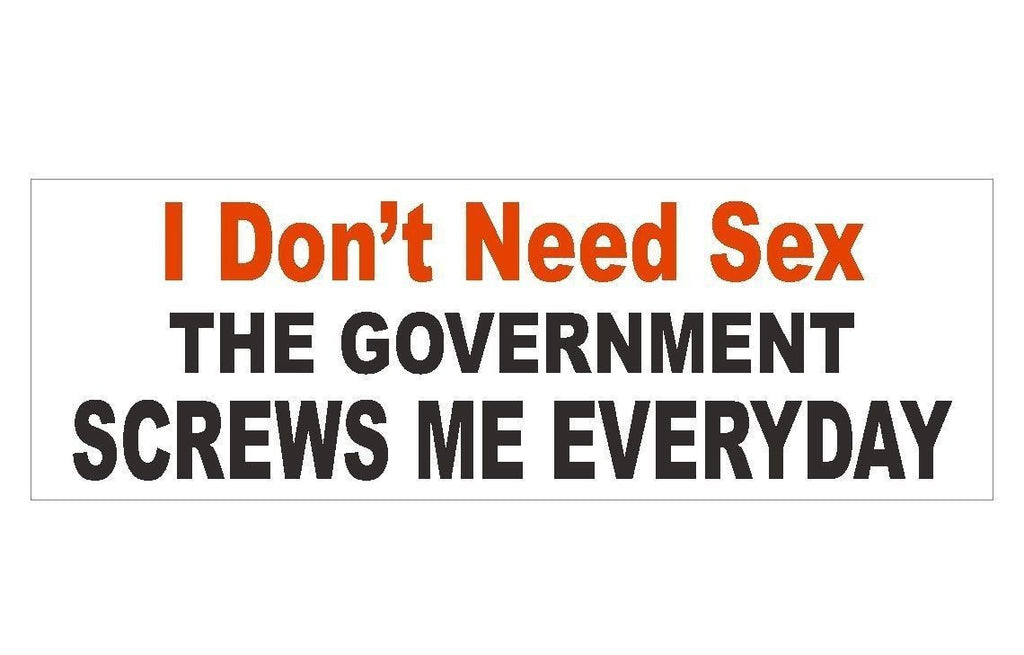 Anti Obama Government Screws Me Political Bumper Sticker or Helmet Sticker D293 - Winter Park Products