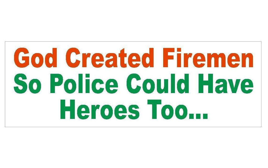 God Created Firemen Funny Police Bumper Sticker or Helmet Sticker USA MADE D348 - Winter Park Products