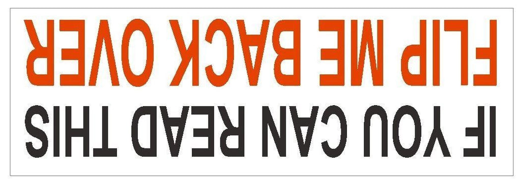 If You Can Read This Flip Me Over Bumper Sticker or Helmet Sticker D430 4 wheel - Winter Park Products