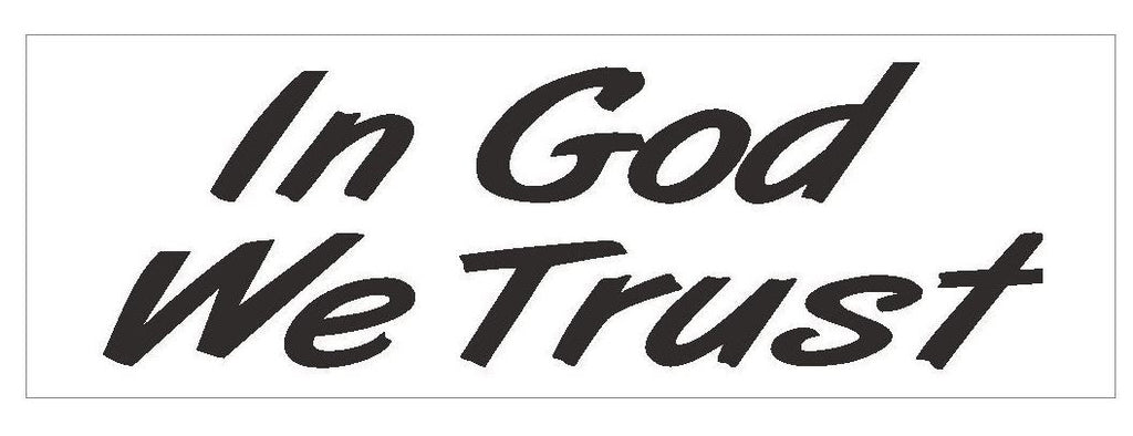 In God We Trust Bumper Sticker or Helmet Sticker D423 CHURCH Religious JESUS - Winter Park Products