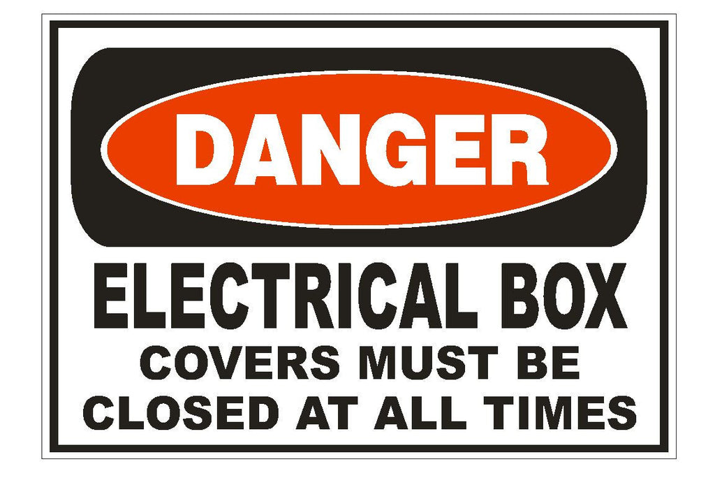 Danger Electrical Box Must Be Closed Safety Sign Sticker D608 - Winter Park Products