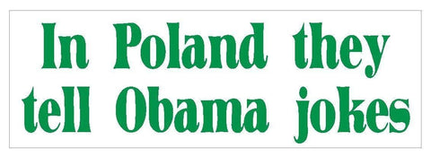 Anti Obama Polish Poland Obama Jokes Bumper Sticker or Helmet Sticker D358 - Winter Park Products