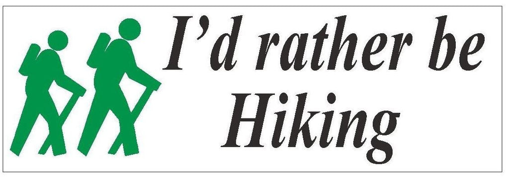 I'd Rather Be Hiking Bumper Sticker or Helmet Sticker D400 Camping TRAIL Woods - Winter Park Products