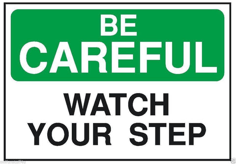 Be Careful Watch Your Step OSHA Business Safety Sign Sticker D205 - Winter Park Products