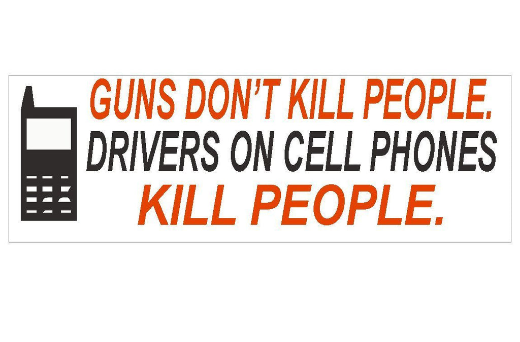 Guns don't kill people Cell Phone Texting Bumper Sticker MADE IN THE USA D119 - Winter Park Products