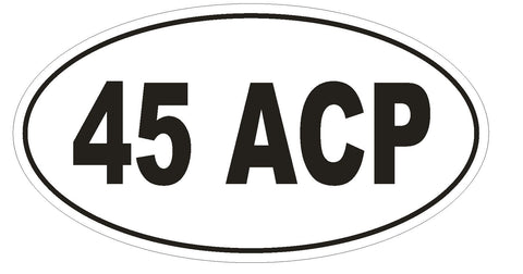 45 ACP Oval Bumper Sticker or Helmet Sticker D1978 Euro Automatic Colt Pistol - Winter Park Products