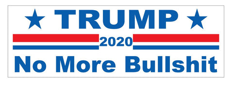 No More Bullshit 2020 DONALD TRUMP BUMPER STICKER or Helmet Sticker D3704