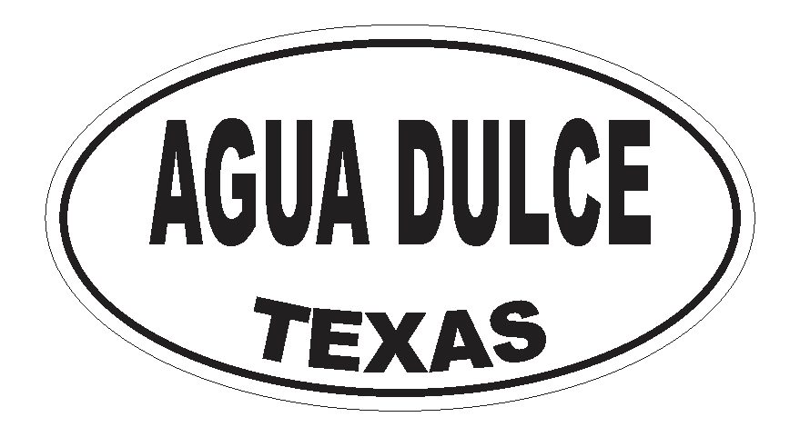 Agua Dulce Texas Oval Bumper Sticker or Helmet Sticker D3147 Euro Oval - Winter Park Products