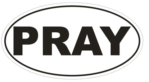 PRAY Oval Bumper Sticker or Helmet Sticker D390 Euro Oval Religious Jesus Church - Winter Park Products