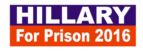 Hillary For Prison BUMPER STICKER or Helmet Sticker D2043 Anti Hillary Clinton - Winter Park Products