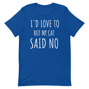 Cat Said No T-Shirt - Pawsitive Products