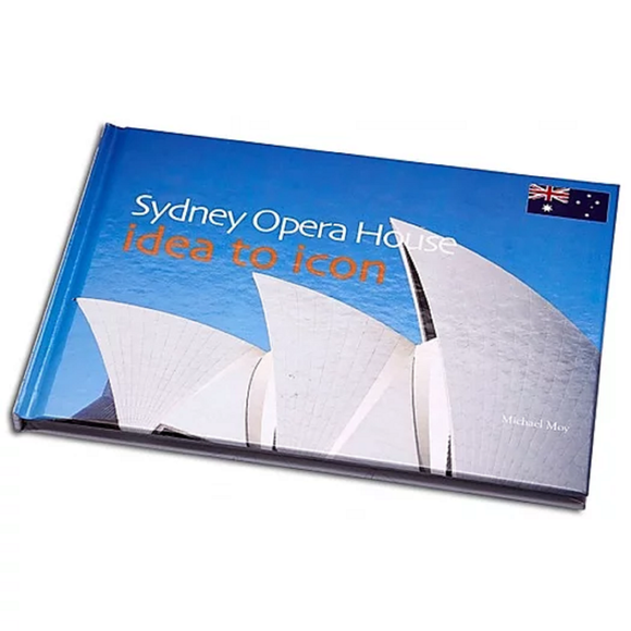 Sydney Opera House Idea to Icon by Michael M