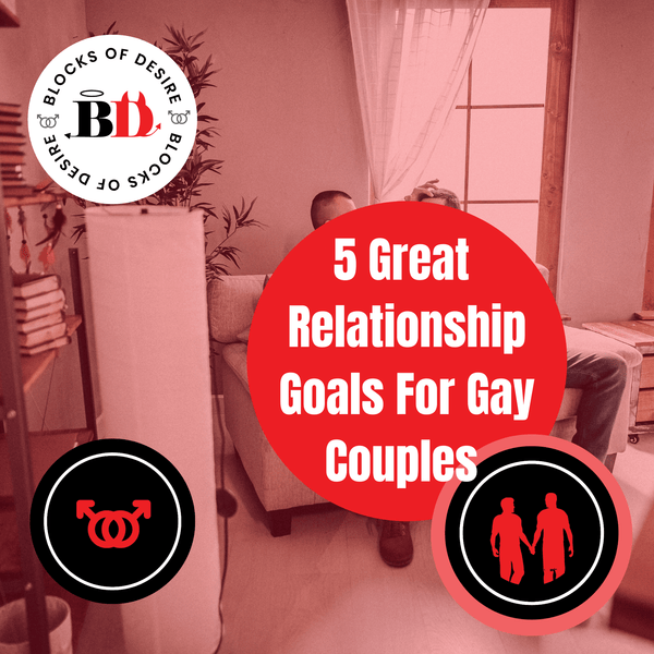 5 Great Relationship Goals for Gay Couples
