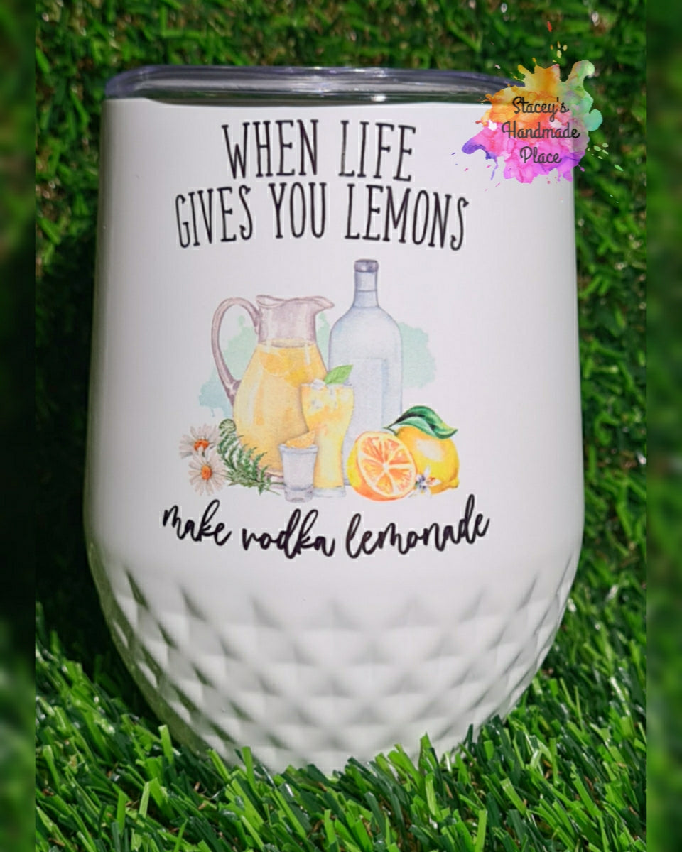 When Life Gives You Lemons Insulated Wine Tumbler