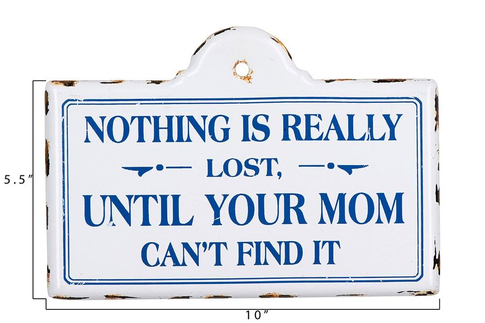 Nothing Is Really Lost Until Your Mom Can't FInd It Wall Decor