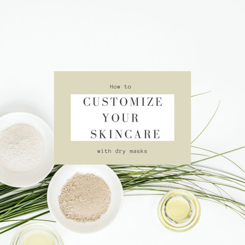 how to customize your skincare with dry masks
