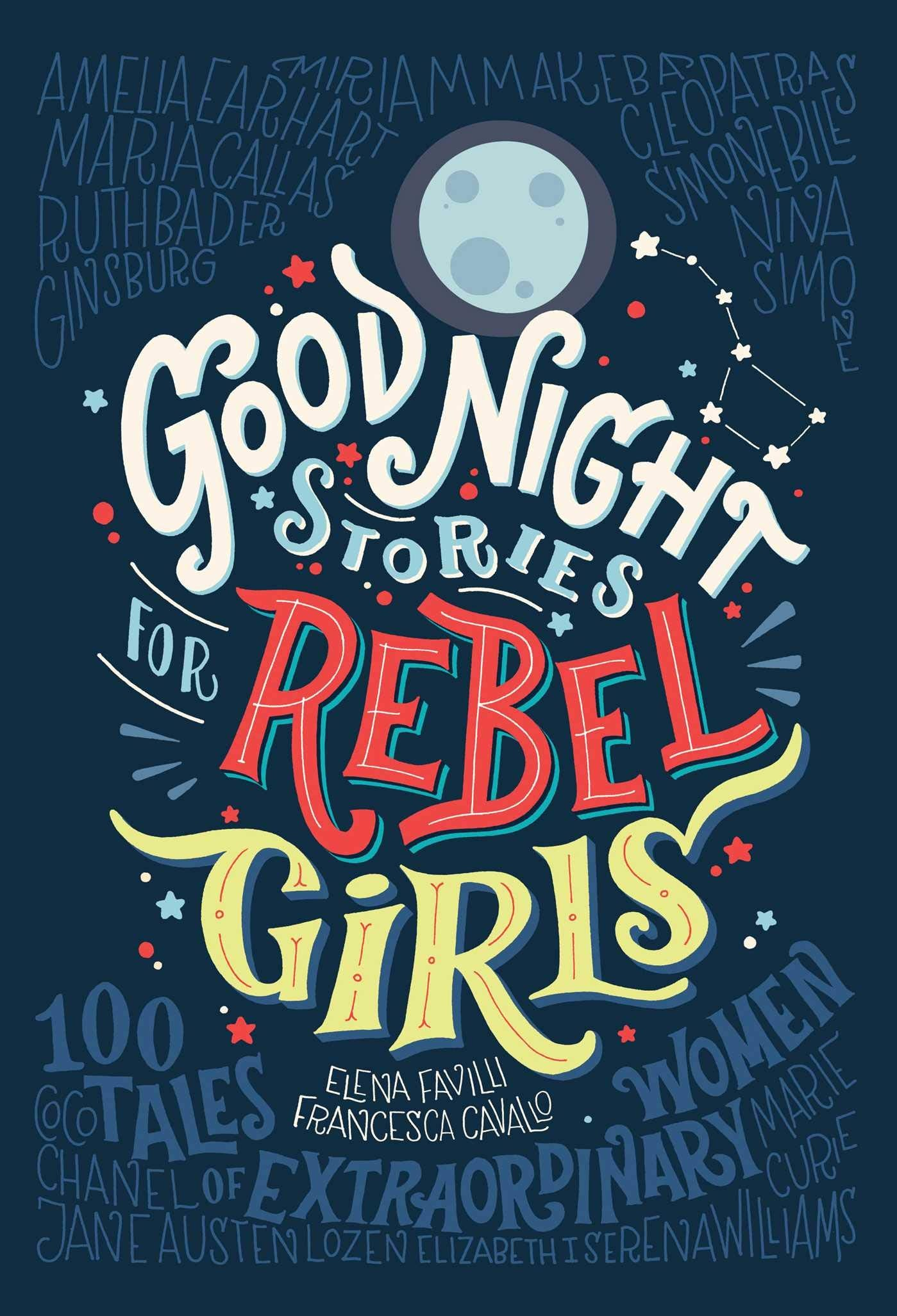 Good Night Stories for Rebel Girls: 100 Tales of Extraordinary Women  by Rebel Girls (Author)