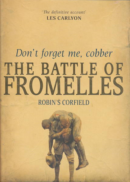 DON'T FORGET ME COBBER: THE BATTLE FOR FROMELLES