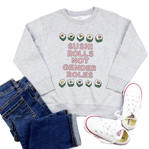 Sushi Rolls Not Gender Roles Youth & Toddler Sweatshirt (Hoodie or Crewneck) - feminist doodles