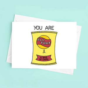 You are All That and a Bag of Chips Card