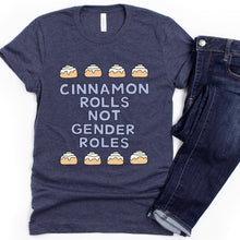 Load image into Gallery viewer, Cinnamon Rolls Not Gender Roles Adult T-Shirt