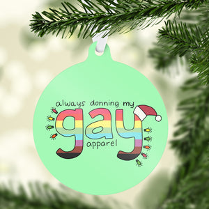 Always Donning my Gay Apparel Holiday Ornament