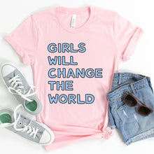 Load image into Gallery viewer, Girls Will Change the World Adult T-Shirt