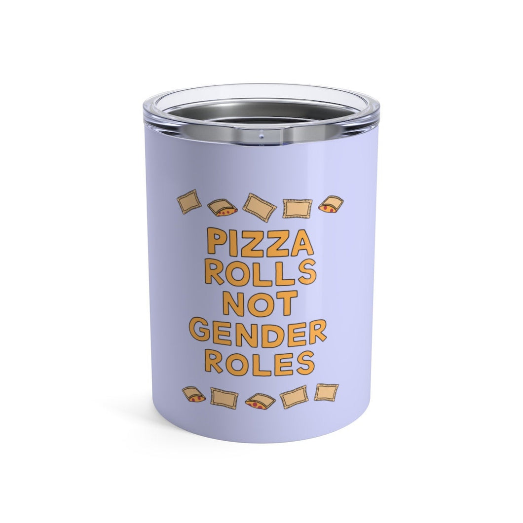 Pizza Rolls Not Gender Roles 10 oz Metal Thermos