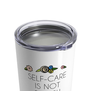 Self Care is Not Selfish 10 oz Metal Thermos