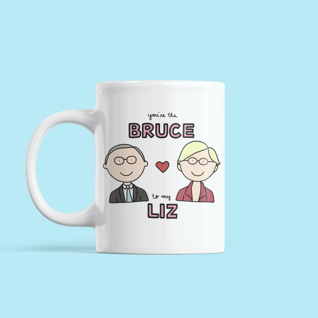 You're the Bruce to my Liz Valentine's Day Mug