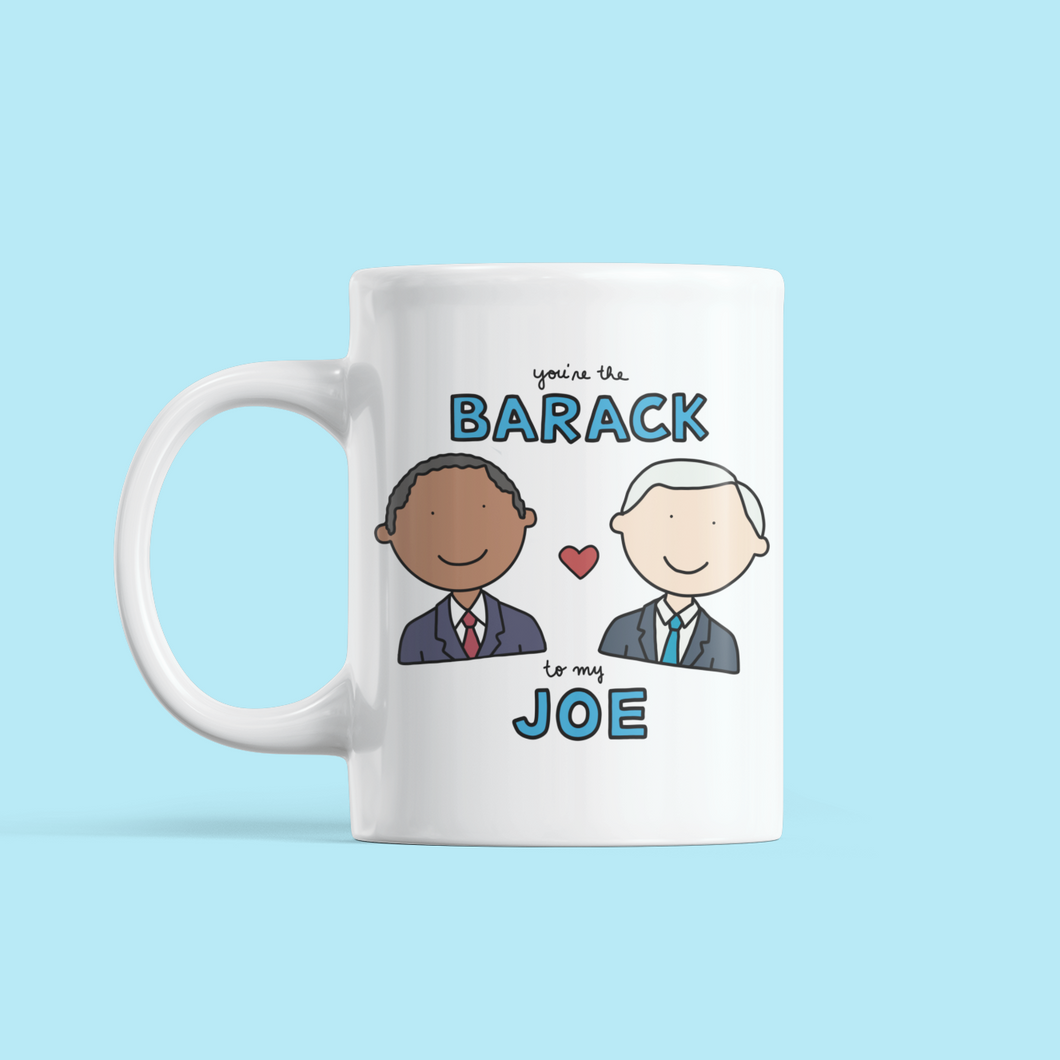 You Are the Barack to my Joe Love / Anniversary Mug - feminist doodles