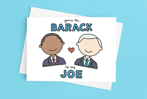 You're the Barack to my Joe Valentine's Day Card
