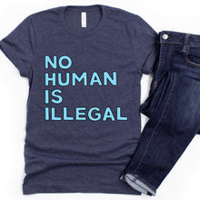 Load image into Gallery viewer, No Human is Illegal Adult T-Shirt