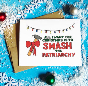 All I Want for Christmas is to Smash the Patriarchy Holiday Card