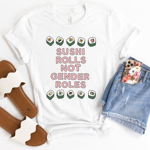 Sushi Rolls Not Gender Roles Adult T-Shirt