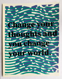 Change Your Thoughts Art Print by the Wilkinsburg Youth Project