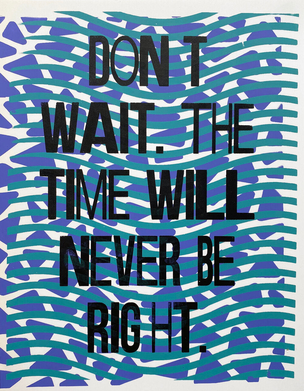 Don't Wait Art Print by the Wilkinsburg Youth Project