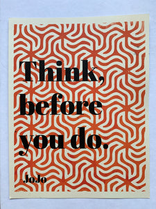 Think Before You Do Art Print by the Wilkinsburg Youth Project