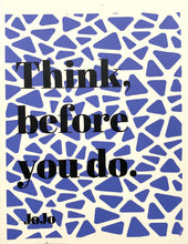 Load image into Gallery viewer, Think Before You Do Art Print by the Wilkinsburg Youth Project