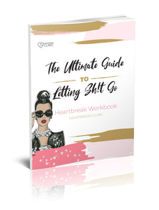 The Ultimate Guide to Letting Sh!t Go