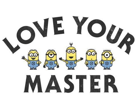 "Five minions standing in a line with the text, ""love your master"""