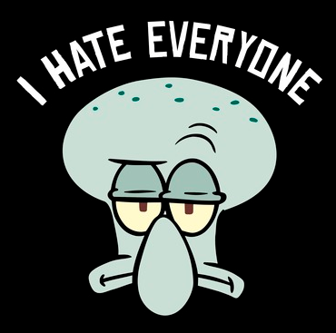 "Squidward's face looking disinterested with the text, ""I hate everyone"" above him"