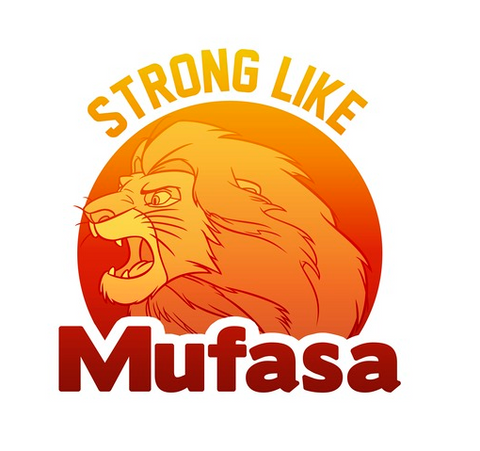 """Gradient yellow, orange, and red Mufasa, is printed across white background that reads """"Strong Like Mufasa"""""""