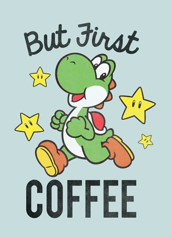 """Yoshi strolling with stars surrounding him and the text, """"But first, coffee"""""""