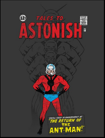 "A vintage-style distressed print reads ""Tales to Astonish"" and ""You'll Gasp in Amazement at 'The Return of Ant-Man!'"". Ant-Man can be seen shrinking in size"