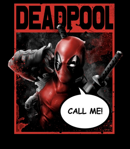 "Deadpool with his hand to his ear like a phone and the speech bubble ""Call Me!"" across the bottom"