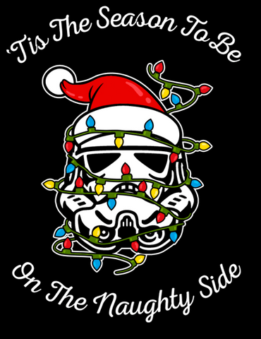 "Stormtrooper in Santa hat is wrapped in Christmas lights with the text, "" 'tis the season to be on the naughty side"""