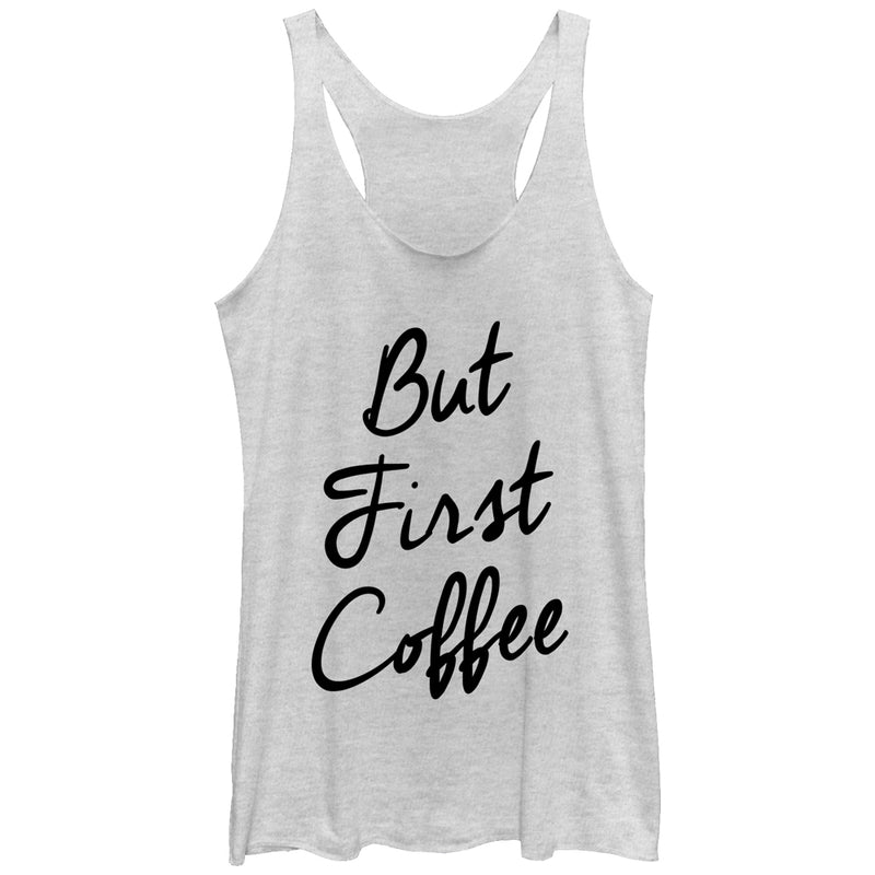 CHIN UP Women's But First Coffee Cursive  Racerback Tank Top  White Heather