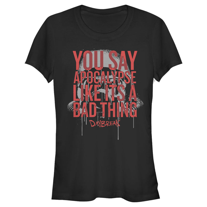 Daybreak Apocalypse Like a Bad Thing Juniors Graphic T Shirt